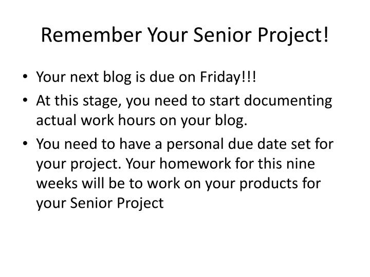 Remember Your Senior Project!
