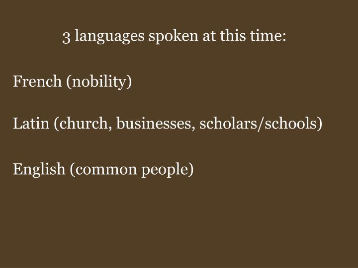 3 languages spoken at this time:
