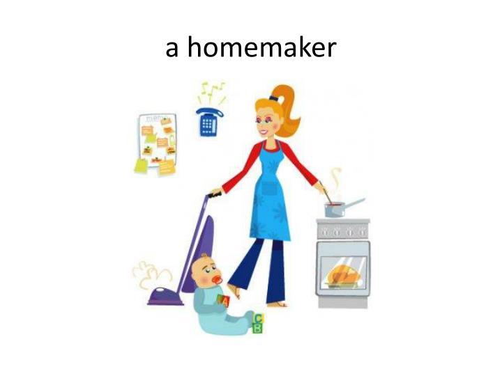a homemaker