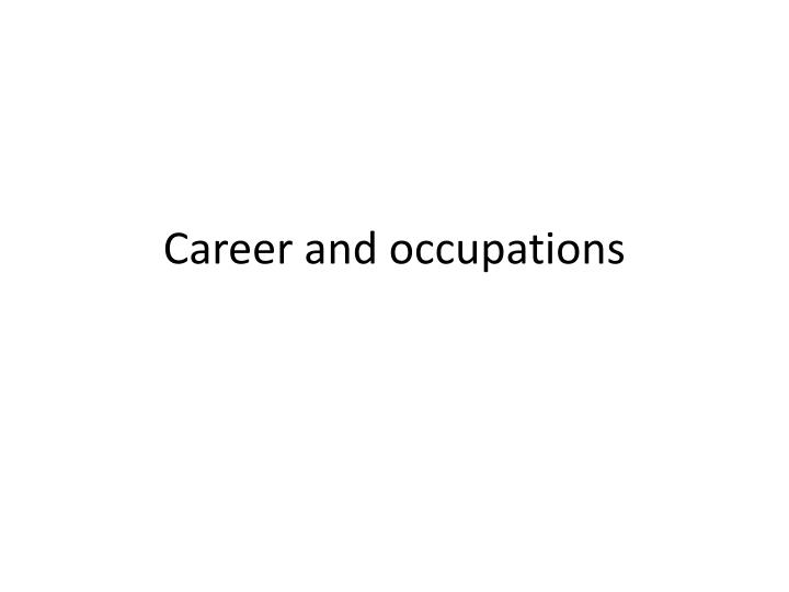 Career and occupations