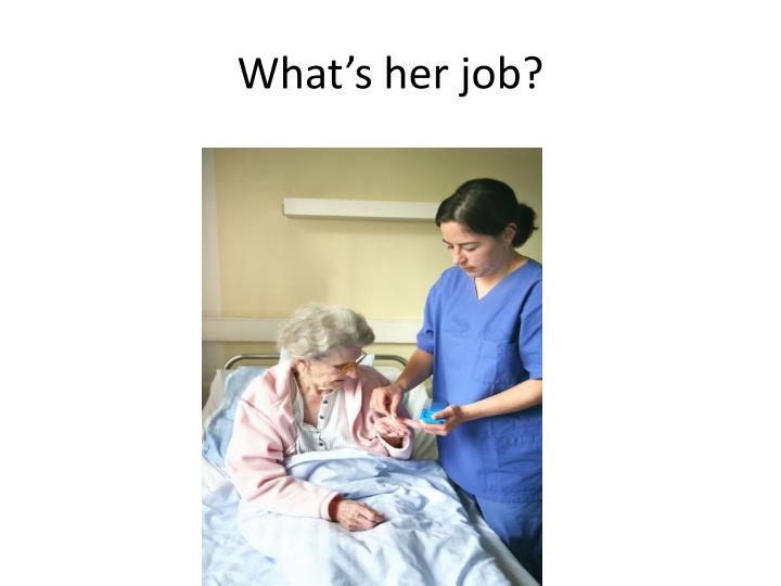 What's her job?