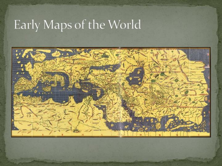 Early Maps of t