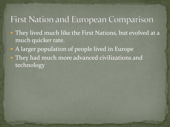 First Nation and European Comparison