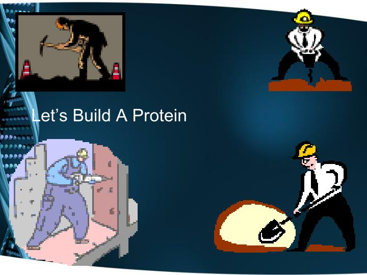 Let's Build A Protein