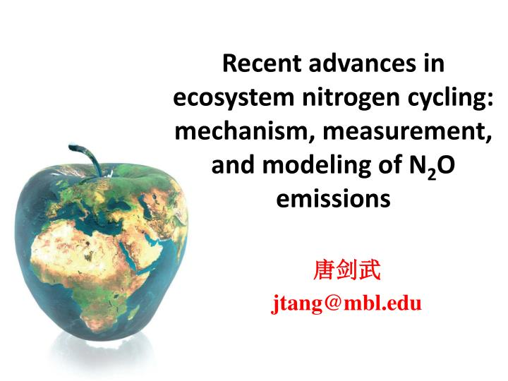 recent advances in ecosystem nitrogen cycling mechanism measurement and modeling of n 2 o emissions