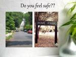 do you feel safe