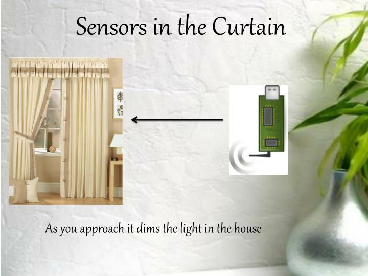 Sensors in the Curtain