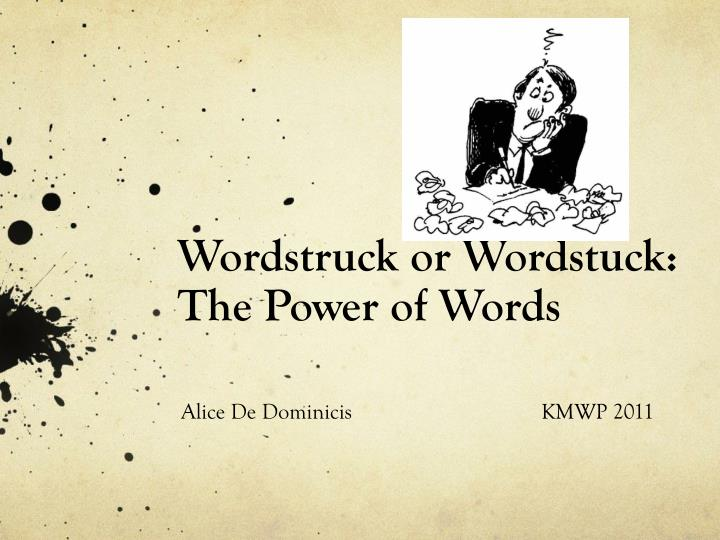 wordstruck or wordstuck the power of words