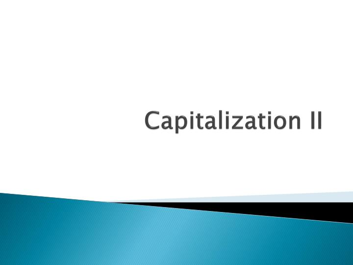 Capitalization ii