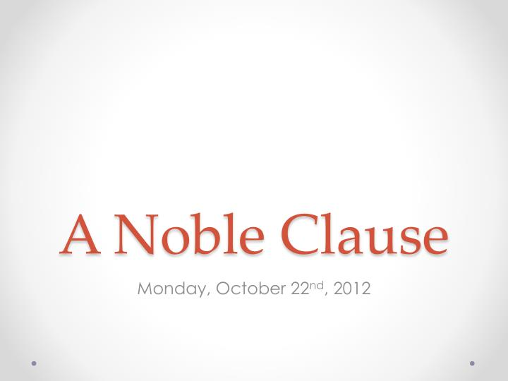 A noble clause