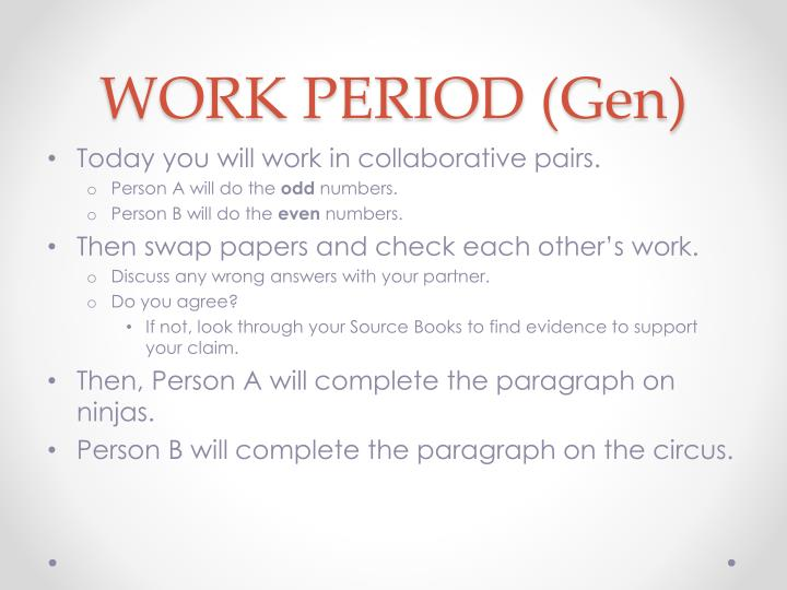 WORK PERIOD (Gen)