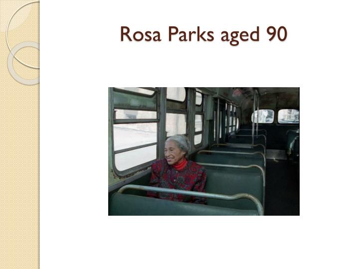 Rosa Parks aged 90