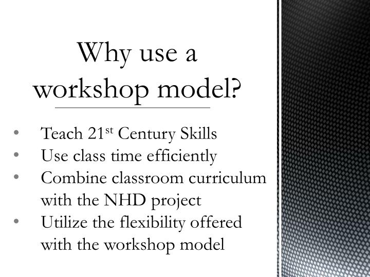 Why use a workshop model?
