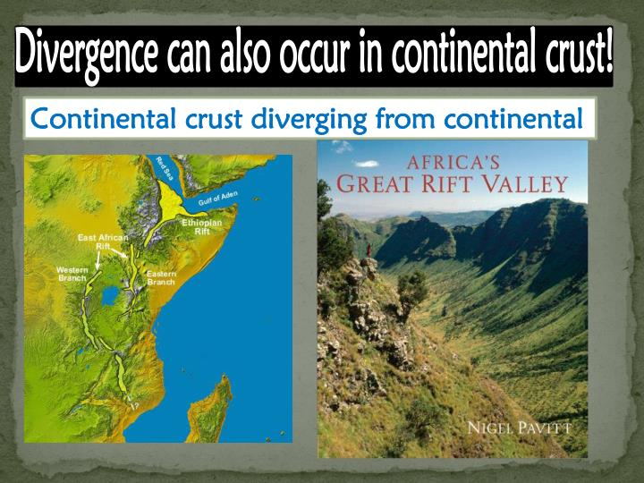 Divergence can also occur in continental crust!