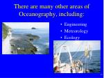 there are many other areas of oceanography including
