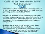 could you use these principles in your work environment