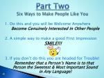 part two six ways to make people like you