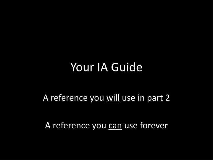 Your IA Guide