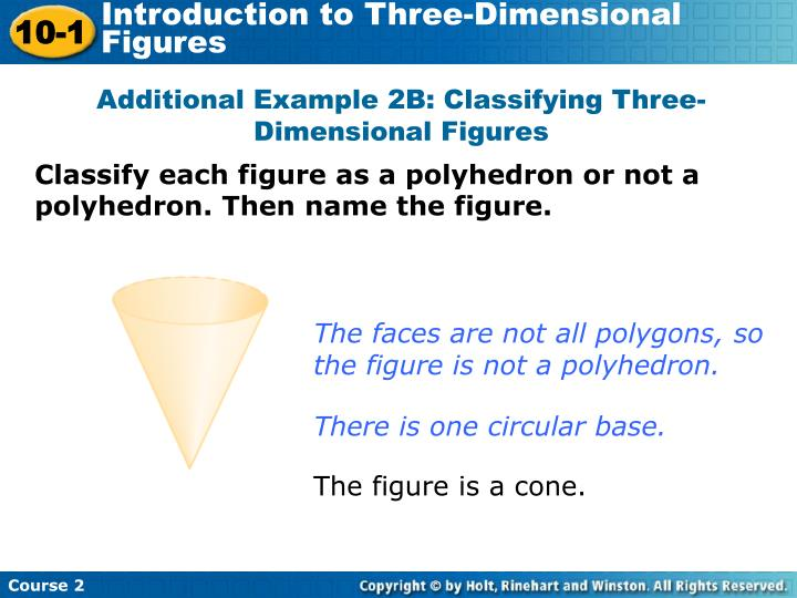 Additional Example 2B: Classifying Three-Dimensional Figures