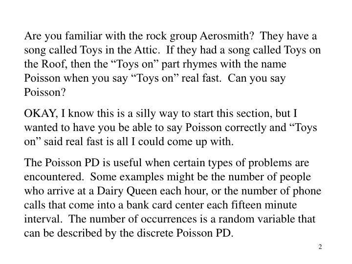 Are you familiar with the rock group Aerosmith?  They have a song called Toys in the Attic.  If they...