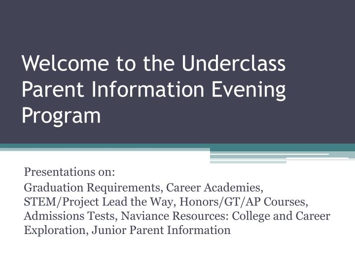 welcome to the underclass parent information evening program