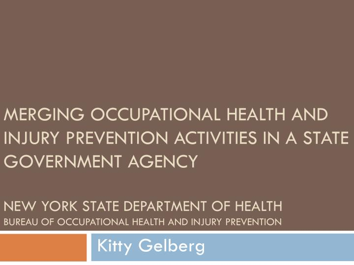 MERGING OCCUPATIONAL HEALTH AND INJURY PREVENTION ACTIVITIES IN A STATE