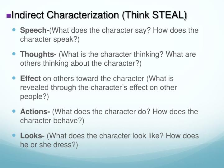 Indirect Characterization (Think STEAL)