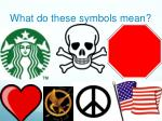 what do these symbols mean