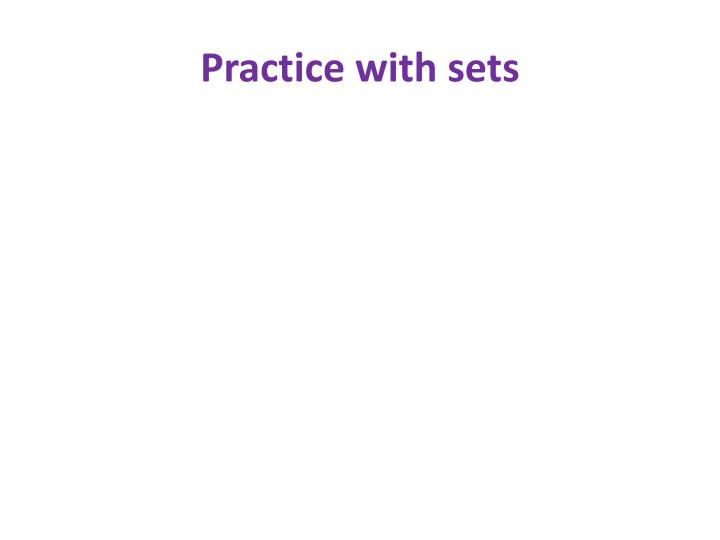 Practice with sets