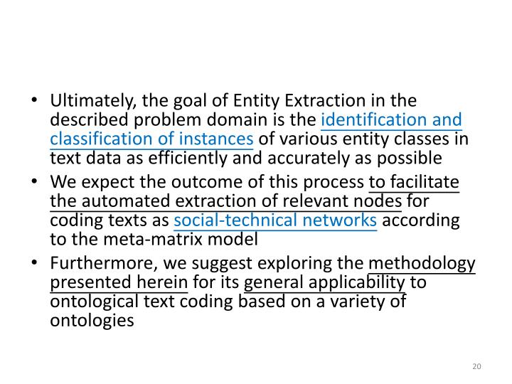 Ultimately, the goal of Entity Extraction in the described problem domain is the