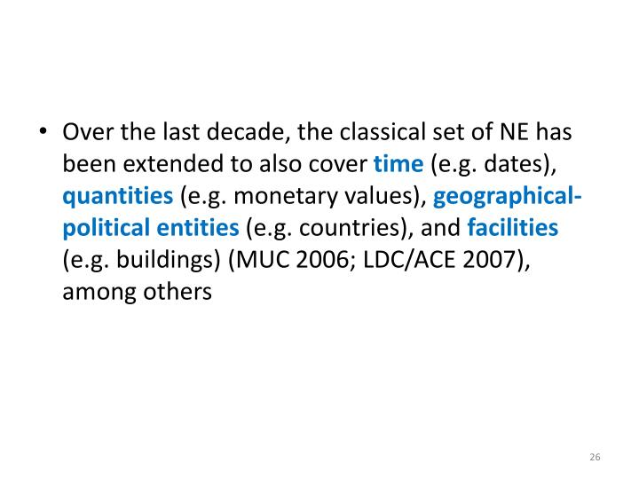Over the last decade, the classical set of NE has been extended to also cover