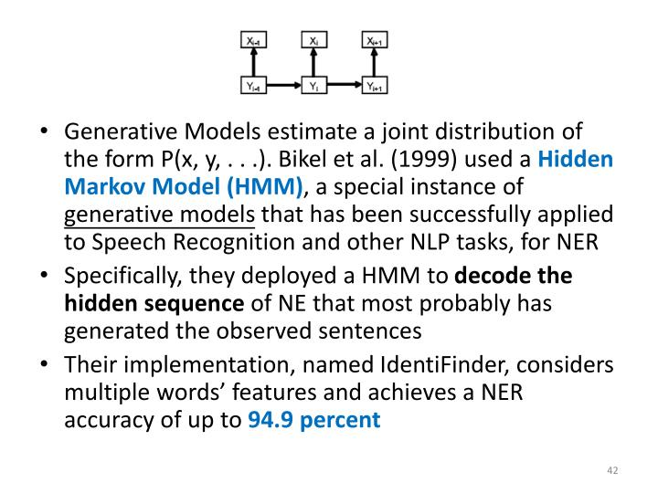 Generative Models estimate a joint distribution of the form P(x, y, . . .).