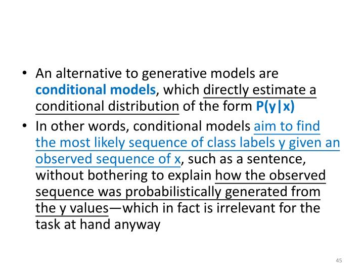 An alternative to generative models are