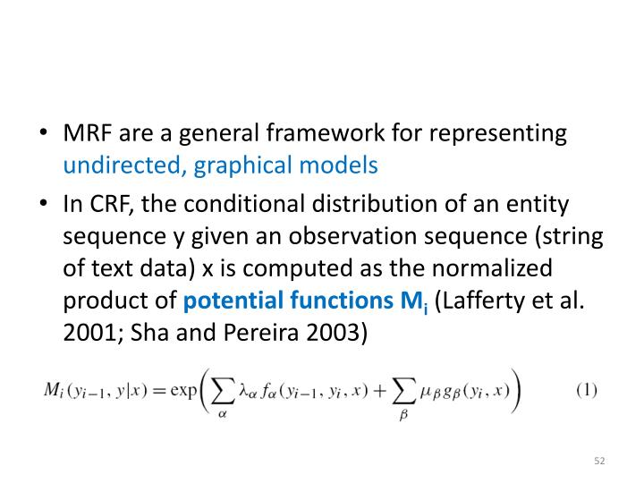 MRF are a general framework for representing