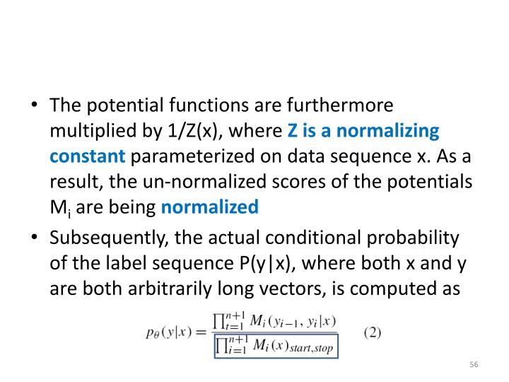 The potential functions are furthermore multiplied by 1/Z(x), where
