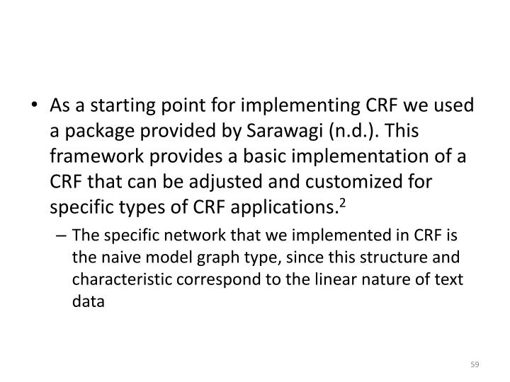 As a starting point for implementing CRF we used a package provided by