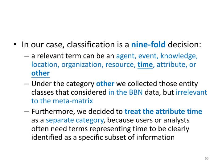 In our case, classification is a