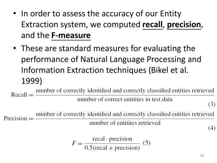 In order to assess the accuracy of our Entity Extraction system, we computed