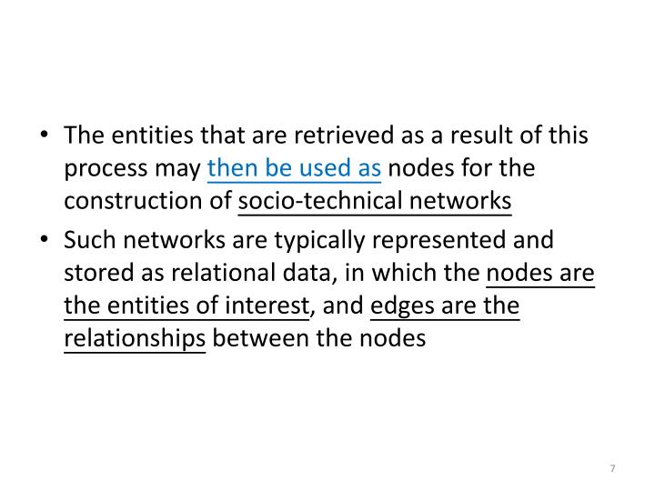 The entities that are retrieved as a result of this process may