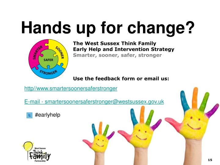 Hands up for change?