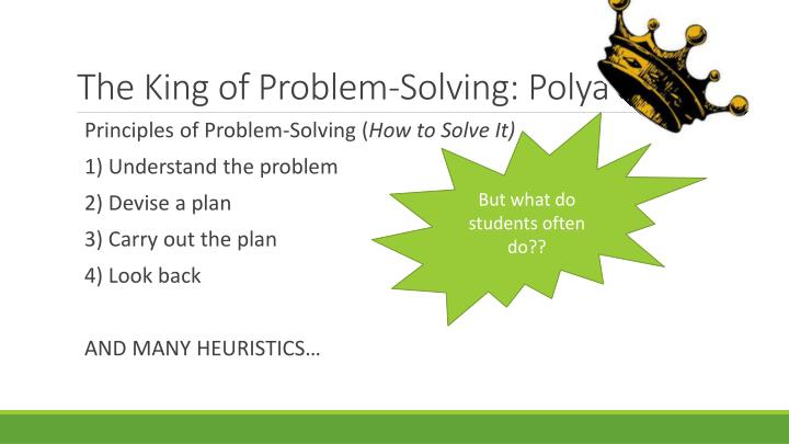 The King of Problem-Solving: