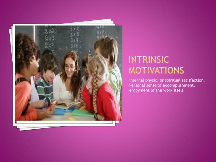 Intrinsic Motivations