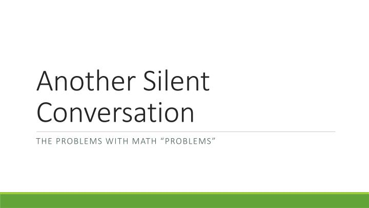 Another Silent Conversation