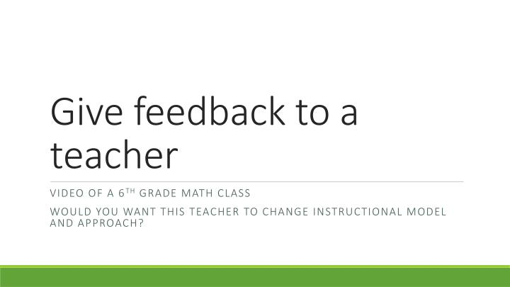 Give feedback to a teacher