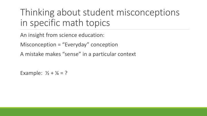 Thinking about student misconceptions in specific math topics
