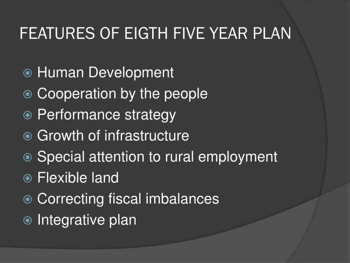 Features of eigth five year plan