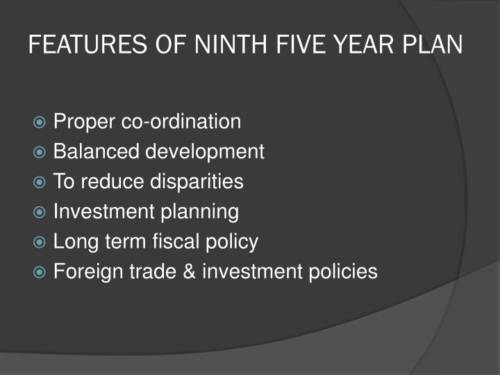 FEATURES OF NINTH FIVE YEAR PLAN