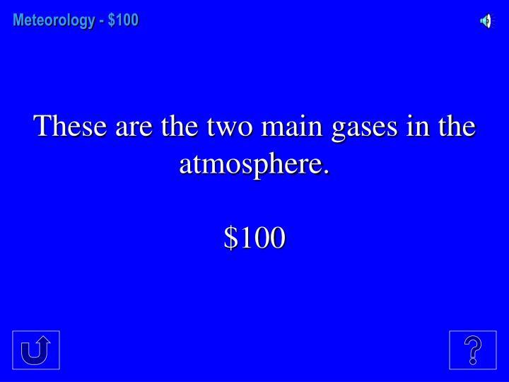 Meteorology - $100