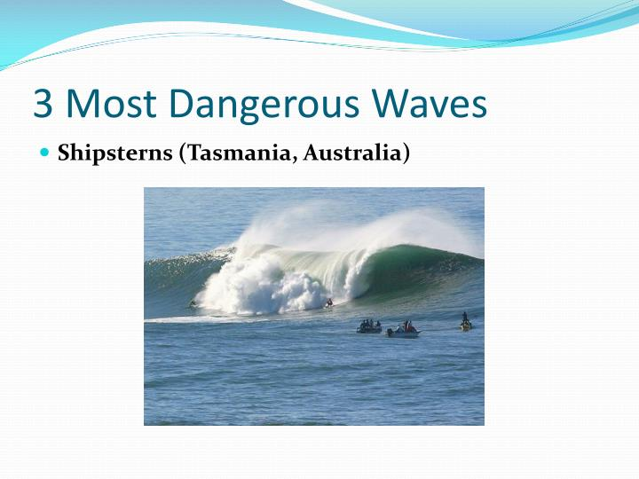 3 Most Dangerous Waves