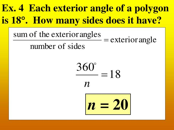Ex. 4  Each exterior angle of a polygon is 18